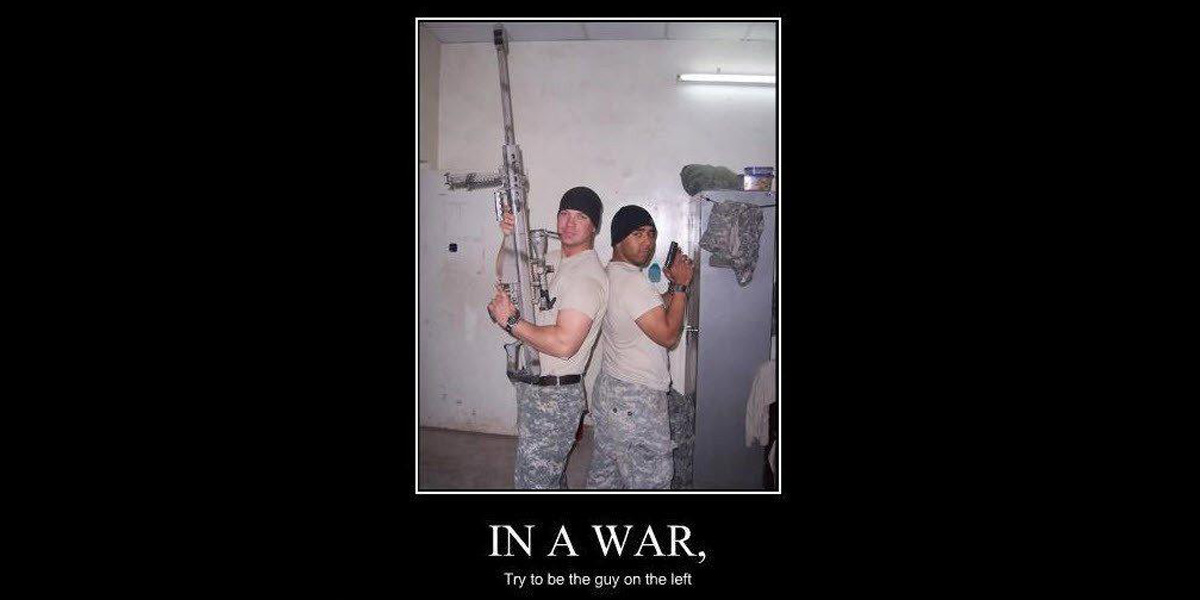 In WAR, try to be the guy on the left.