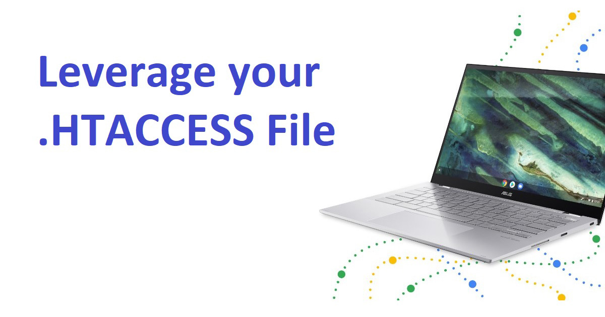 Leverage your .htaccess file efficiently