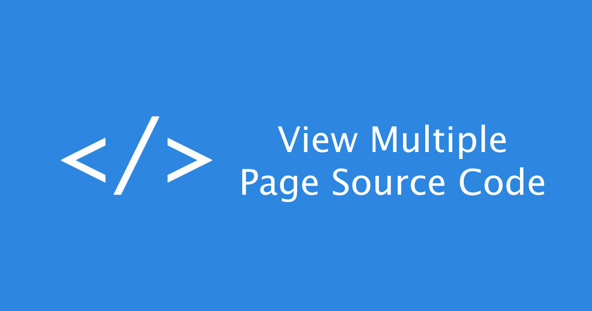View Multiple Page Source Code