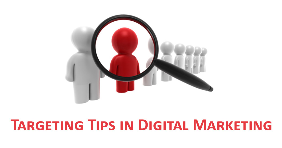 Targeting Tips in Digital Marketing