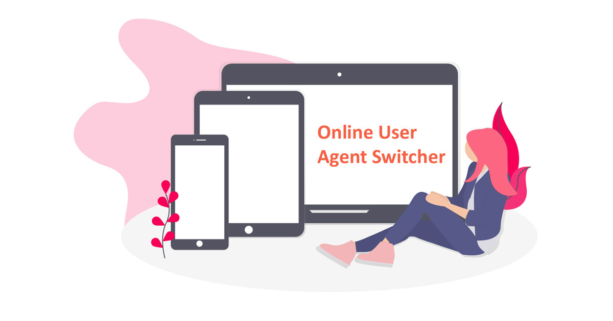 Online User Agent Switcher